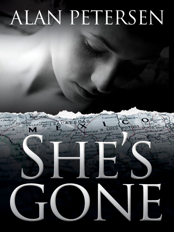 She's Gone : A Vigilante Justice Thriller by Alan Petersen